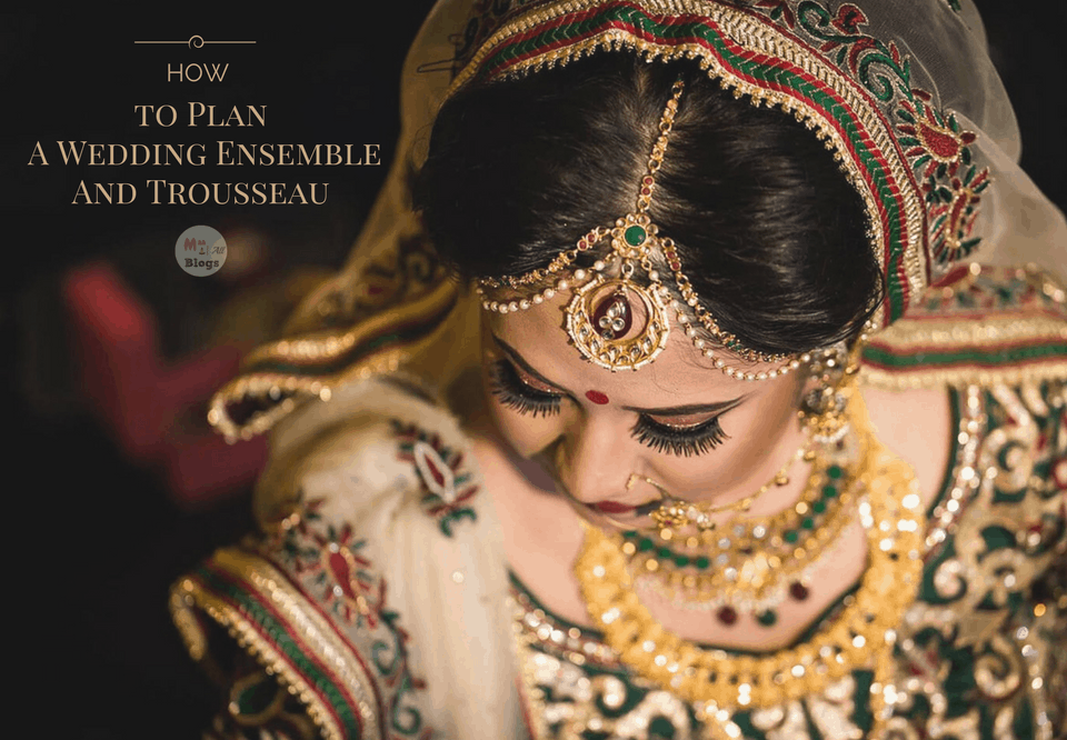 Have A Wedding To Go to? Let's Help You Plan A Wedding Ensemble And Trousseau