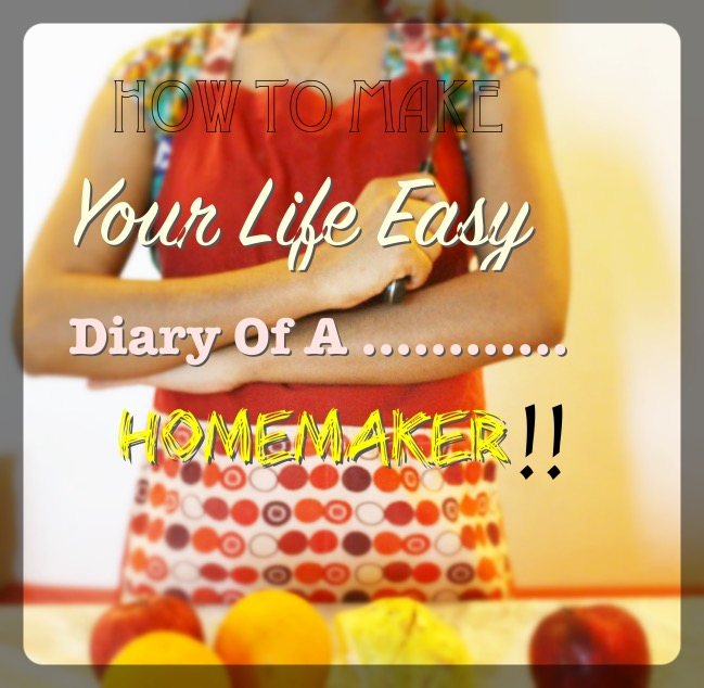 How to make your life easy homemaker