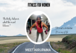 FITNESS FOR WOMEN INTERVIEW SERIES- PART II- MEET NIRUPAMA