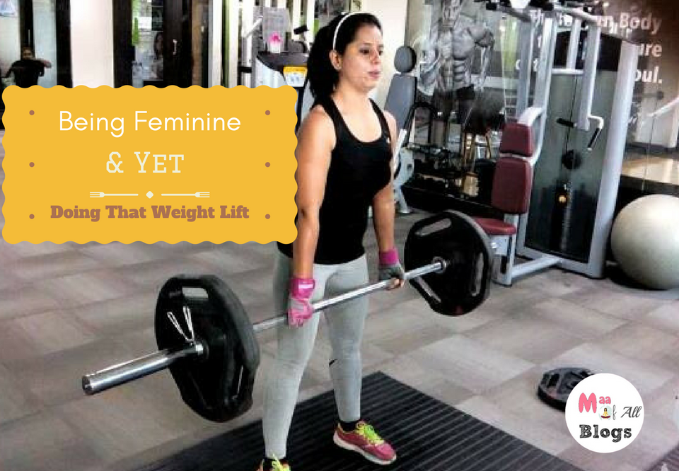 Being Feminine And Yet Doing That Weight Lift