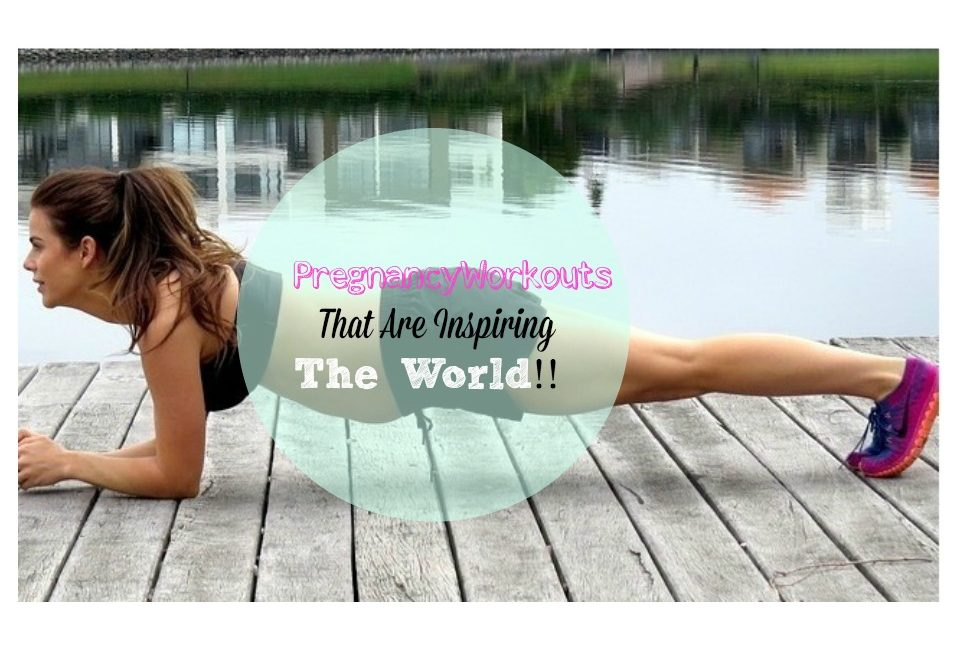 Pregnancy Workout That Are Inspiring The World!