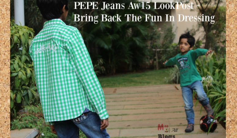 Bring Back The Fun In Dressing- Pepe Jeans Aw15