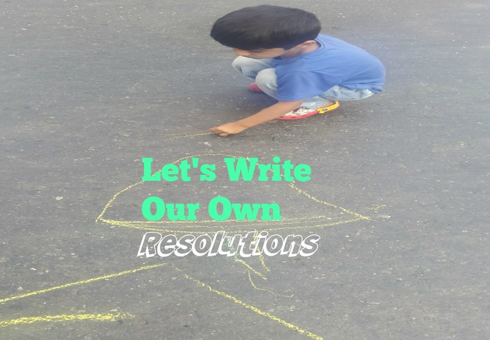 Let's Write Our Own Resolutions