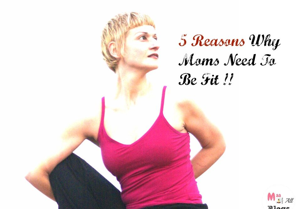 5 Reasons Why Moms Need To Be Fit