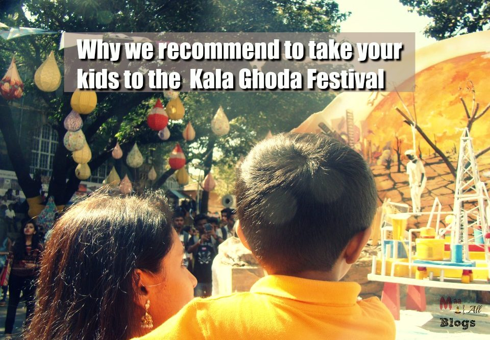 Why We Recommend To Take Your Kids To The Kala Ghoda Festival