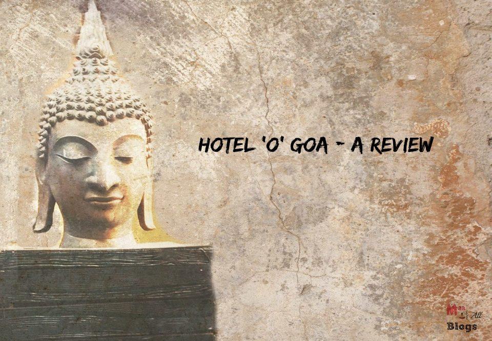 Hotel O Goa – A Review