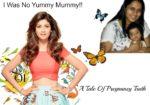 I Was No #YummyMummy : A Tale Of Pregnancy Truth