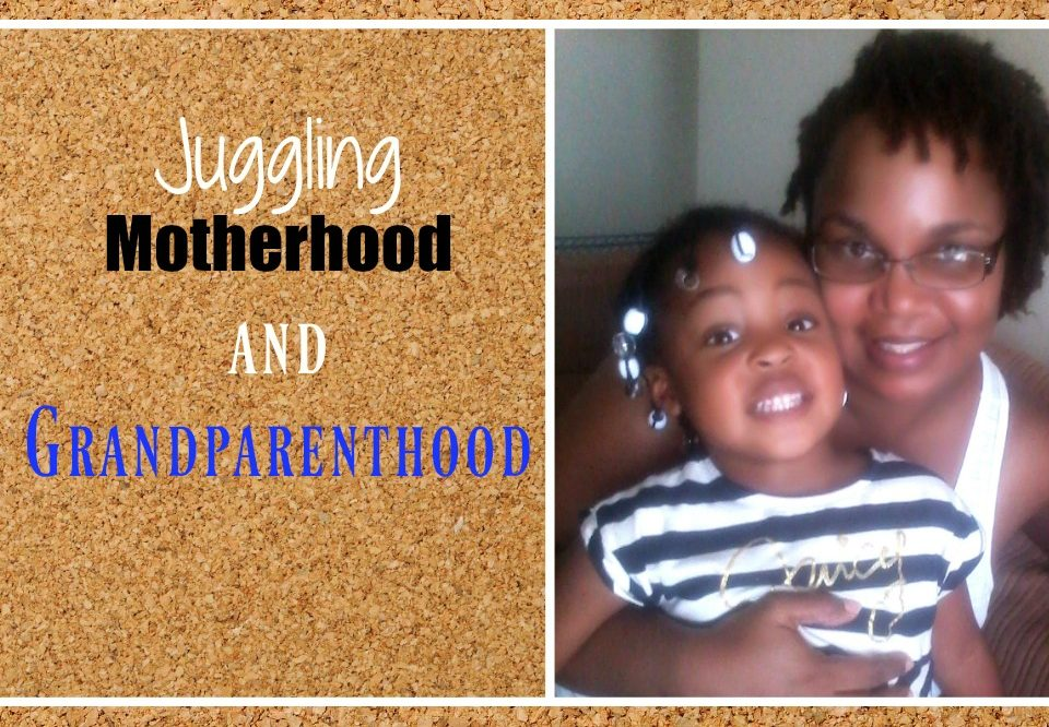 4 Tips to Juggling Motherhood and Grandparenthood