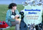 Breastfeeding Basics : What New Moms Need To Know