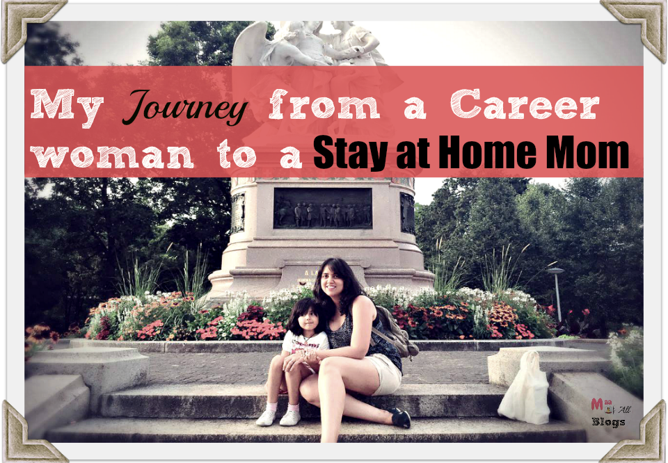 My Journey From a Career woman to a Stay-at-Home Mom
