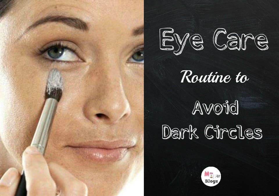 eye-care-routine-to-avoid-dark-circles