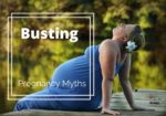 Busting Pregnancy Myths