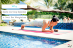 Why Early Morning Exercise Is Good For Weight Loss