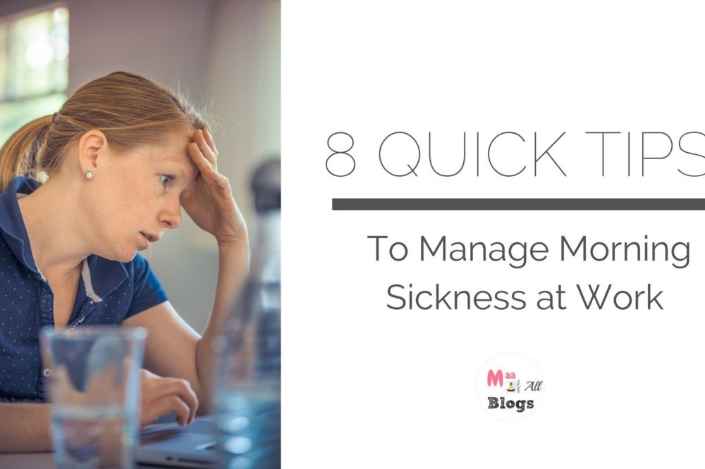 8 Quick Tips to Manage Morning Sickness at Work