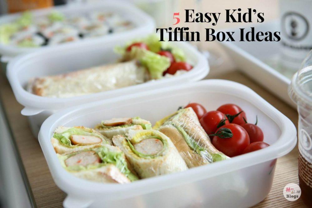 5 Easy Kid's Tiffin Box Ideas