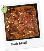 Nutella Sukhadi – Healthy Bhi Tasty Bhi