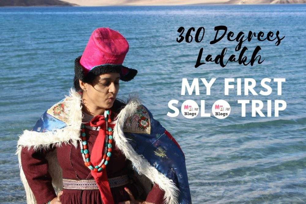 360 Degrees Ladakh: My First Solo Trip That I Actually Won