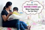 5 Reasons Why Bedtime Stories are More Important Than You Think