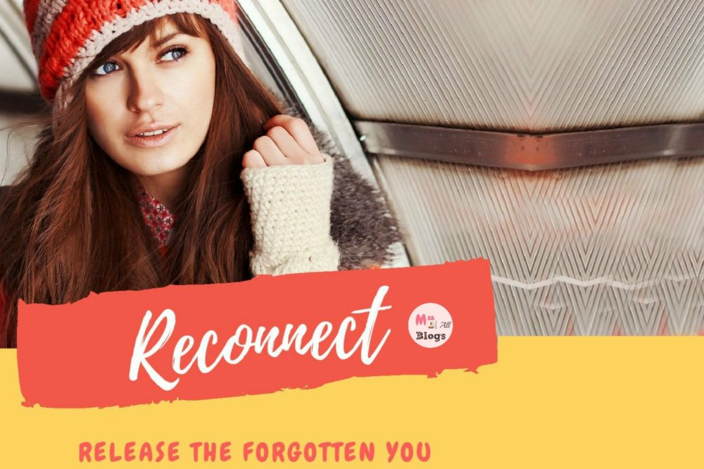 Reconnect- Release The Forgotten You!