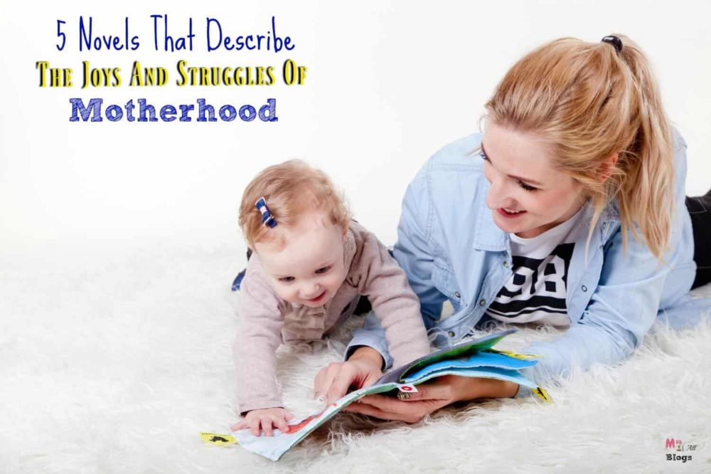 5 Novels That Describe The Joys And Struggles Of Motherhood