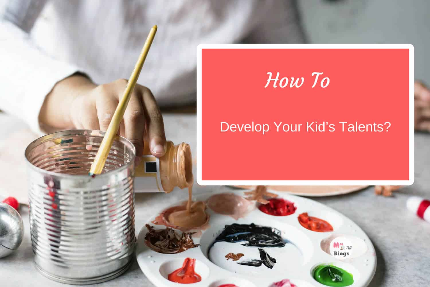 How To Develop Your Child's talent
