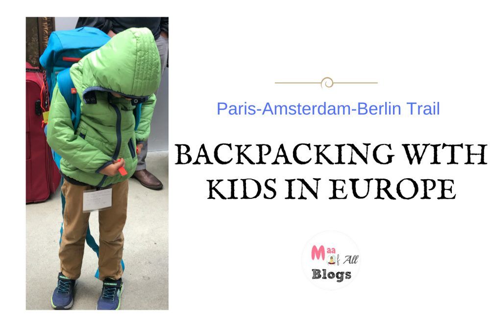 Paris-Amsterdam-Berlin Trail: Backpacking With Kids In Europe