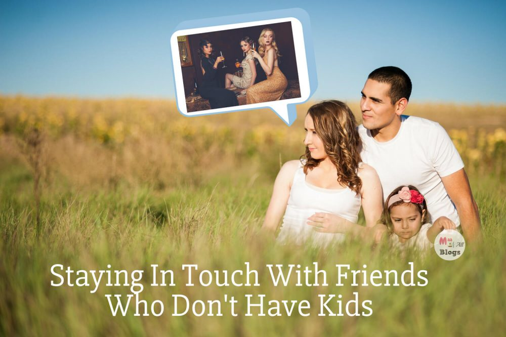 Staying In Touch With Friends Who Don't Have Kids