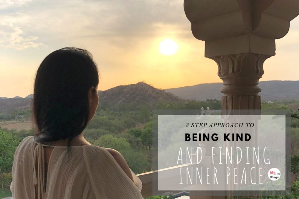 Three Steps Approach To Being Kind And Finding Inner Peace