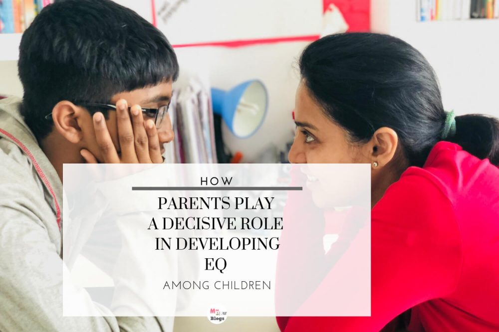 How Parents Play A Decisive Role In Developing EQ Among Children