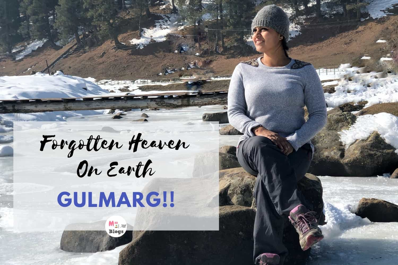 Forgotten Heaven On Earth- Gulmarg