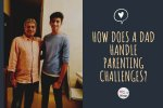 How Does A Dad Handle Parenting Challenges?