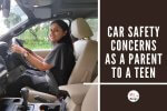 Teen Car Safety Concerns Of A Parent