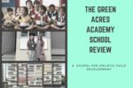 The Green Acres Academy School Review- For Holistic Child Development