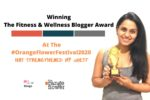 Winning The Fitness And Wellness Blogger Award At The #OrangeFlowerFestival2020 Has Strengthened My Quest