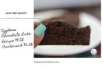 Eggless Chocolate Cake Recipe With Condensed Milk