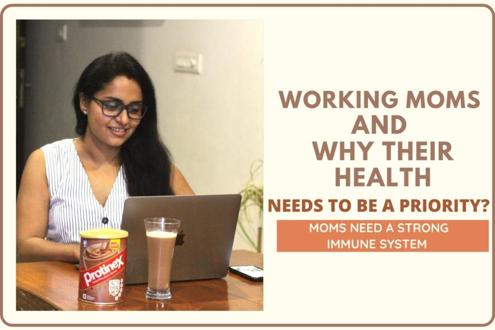 Protinex Blog: Working Moms Health And Why It Needs To Be A Priority?