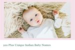 500 Plus  Unique Indian Baby Names For Boys And Girls