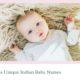 500 Plus Unique Indian Baby Names