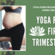 Yoga For The First Trimester
